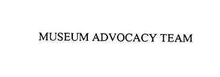 mark for MUSEUM ADVOCACY TEAM, trademark #76100164