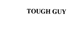 mark for TOUGH GUY, trademark #76100786