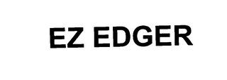 mark for EZ EDGER, trademark #76102262