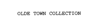 mark for OLDE TOWN COLLECTION, trademark #76104343