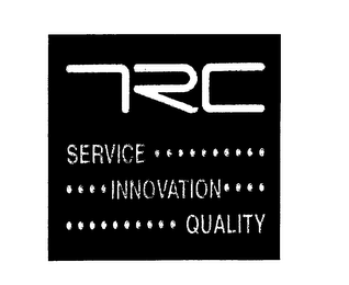 mark for TRC SERVICE INNOVATION QUALITY, trademark #76105023