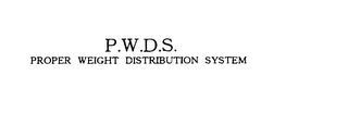 mark for P.W.D.S.  PROPER WEIGHT DISTRIBUTION SYSTEM, trademark #76106871