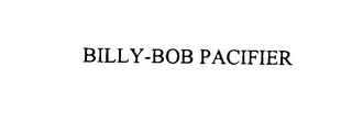 mark for BILLY-BOB PACIFIER, trademark #76106918
