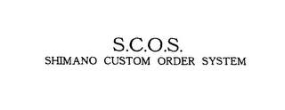 mark for S.C.O.S. SHIMANO CUSTOM ORDER SYSTEM, trademark #76107122