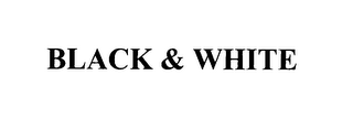 mark for BLACK & WHITE, trademark #76107539