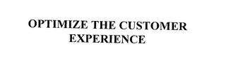 mark for OPTIMIZE THE CUSTOMER EXPERIENCE, trademark #76107824