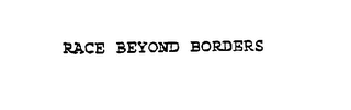 mark for RACE BEYOND BORDERS, trademark #76108891