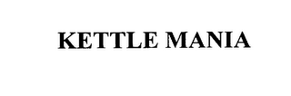 mark for KETTLE MANIA, trademark #76113178