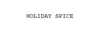 mark for HOLIDAY SPICE, trademark #76113190