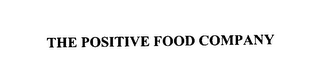 mark for THE POSITIVE FOOD COMPANY, trademark #76114327