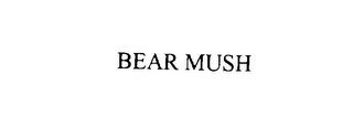 mark for BEAR MUSH, trademark #76114974