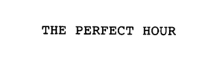 mark for THE PERFECT HOUR, trademark #76115208
