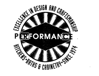 mark for PERFORMANCE EXCELLENCE IN DESIGN AND CRAFTSMANSHIP KITCHENS BATHS & CABINETRY SINCE 1974, trademark #76117963