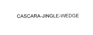 mark for CASCARA-JINGLE-WEDGE, trademark #76119913