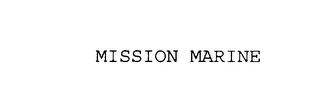 mark for MISSION MARINE, trademark #76121971