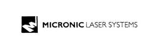 mark for M MICRONIC LASER SYSTEMS, trademark #76124781