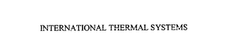 mark for INTERNATIONAL THERMAL SYSTEMS, trademark #76124851