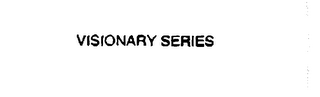 mark for VISIONARY SERIES, trademark #76125780