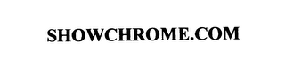mark for SHOWCHROME.COM, trademark #76126107