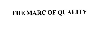 mark for THE MARC OF QUALITY, trademark #76126189