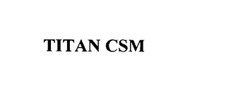 mark for TITAN CSM, trademark #76126622