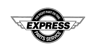 mark for EXPRESS PARTS SERVICE THE RIGHT PART ON TIME, trademark #76127411