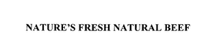 mark for NATURE'S FRESH NATURAL BEEF, trademark #76127432