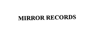 mark for MIRROR RECORDS, trademark #76128039