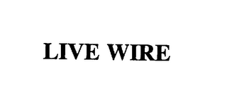 mark for LIVE WIRE, trademark #76129646