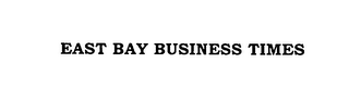 mark for EAST BAY BUSINESS TIMES, trademark #76130461