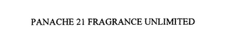 mark for PANACHE 21 FRAGRANCE UNLIMITED, trademark #76130512