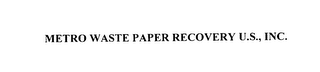 mark for METRO WASTE PAPER RECOVERY U.S., INC., trademark #76131338