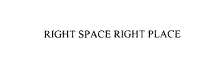 mark for RIGHT SPACE RIGHT PLACE, trademark #76131918