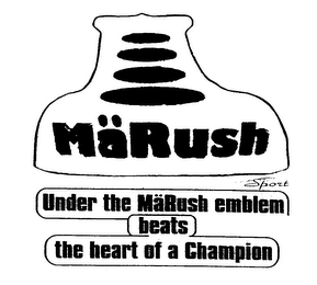 mark for MARUSH SPORT UNDER THE MARUSH EMBLEM BEATS THE HEART OF A CHAMPION, trademark #76134880
