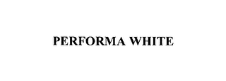 mark for PERFORMA WHITE, trademark #76137614