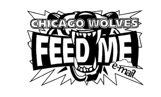 mark for CHICAGO WOLVES FEED ME E-MAIL, trademark #76138922