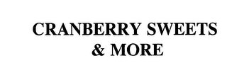 mark for CRANBERRY SWEETS & MORE, trademark #76138957