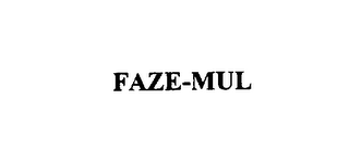 mark for FAZE-MUL, trademark #76139659