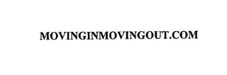 mark for MOVINGINMOVINGOUT.COM, trademark #76140032