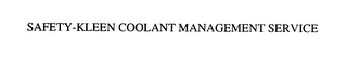 mark for SAFETY-KLEEN COOLANT MANAGEMENT SERVICE, trademark #76141039