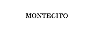 mark for MONTECITO, trademark #76141669