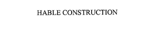 mark for HABLE CONSTRUCTION, trademark #76142246