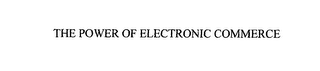 mark for THE POWER OF ELECTRONIC COMMERCE, trademark #76144549