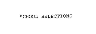 mark for SCHOOL SELECTIONS, trademark #76145124