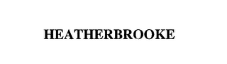 mark for HEATHERBROOKE, trademark #76145367