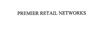mark for PREMIER RETAIL NETWORKS, trademark #76146963