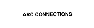 mark for ARC CONNECTIONS, trademark #76147293
