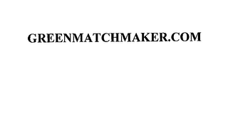 mark for GREENMATCHMAKER.COM, trademark #76148918