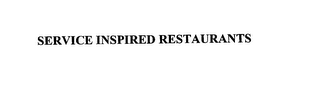 mark for SERVICE INSPIRED RESTAURANTS, trademark #76150205
