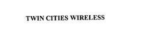mark for TWIN CITIES WIRELESS, trademark #76151144
